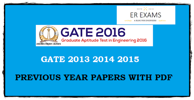 Gate 2013 2014 2015 Previous Year  Papers With Pdf