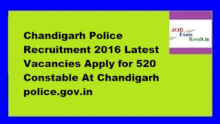 Chandigarh Police Recruitment 2016 Latest Vacancies Apply for 520 Constable At Chandigarh police.gov.in