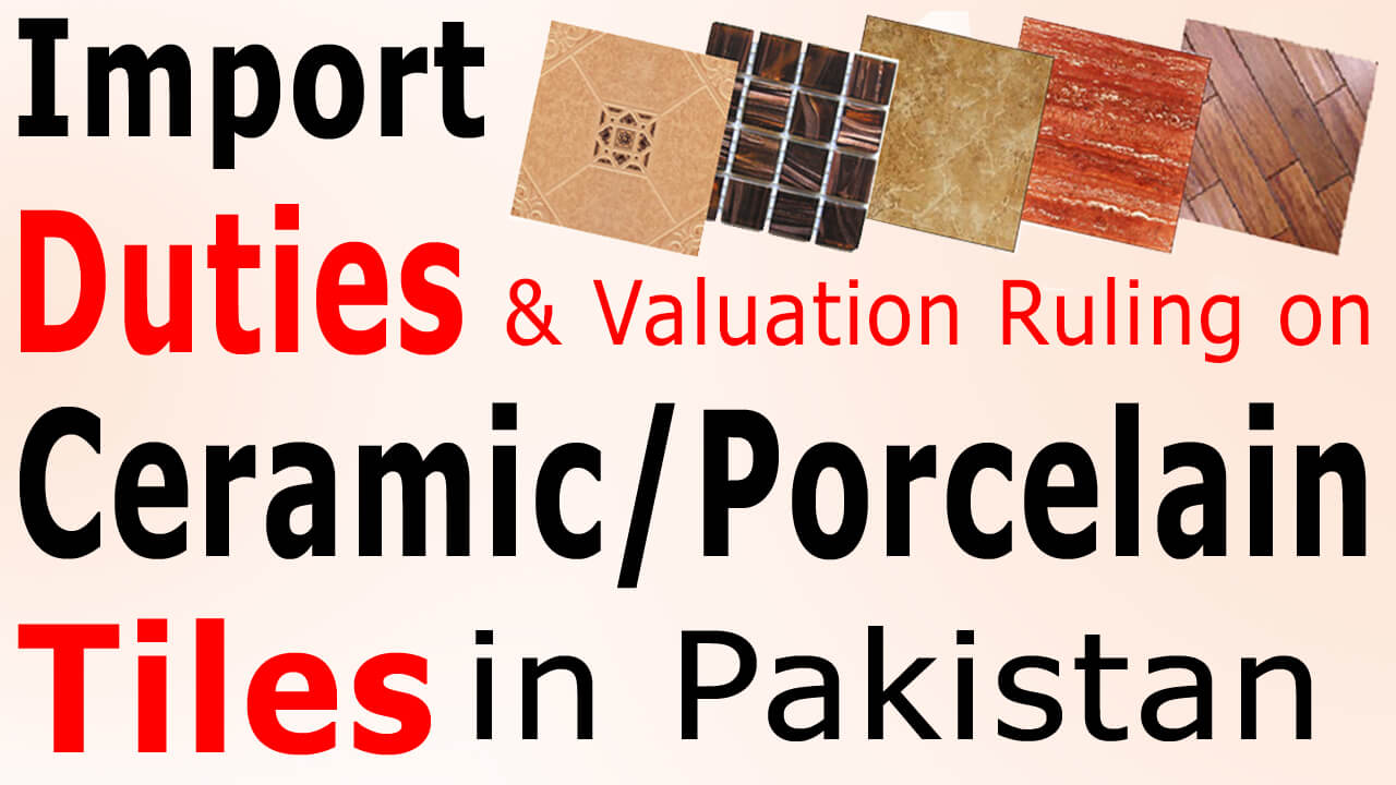 Import-Custom-Duty-and-valuation-ruling-on-Ceramic-Tiles-from-China-to-Pakistan