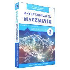 Antrenmanlarla Matematik 3.Üçüncü Kitap (Fonksiyonlar, Parabol, Olasılık ve Trigonometri Problemi Olanlar İçin...)