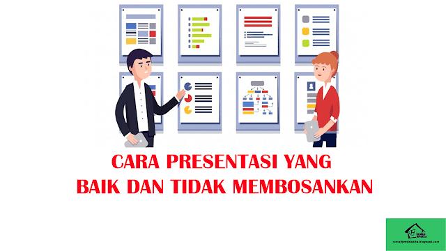 Cara Presentasi Yang Baik dan Tidak Membosankan