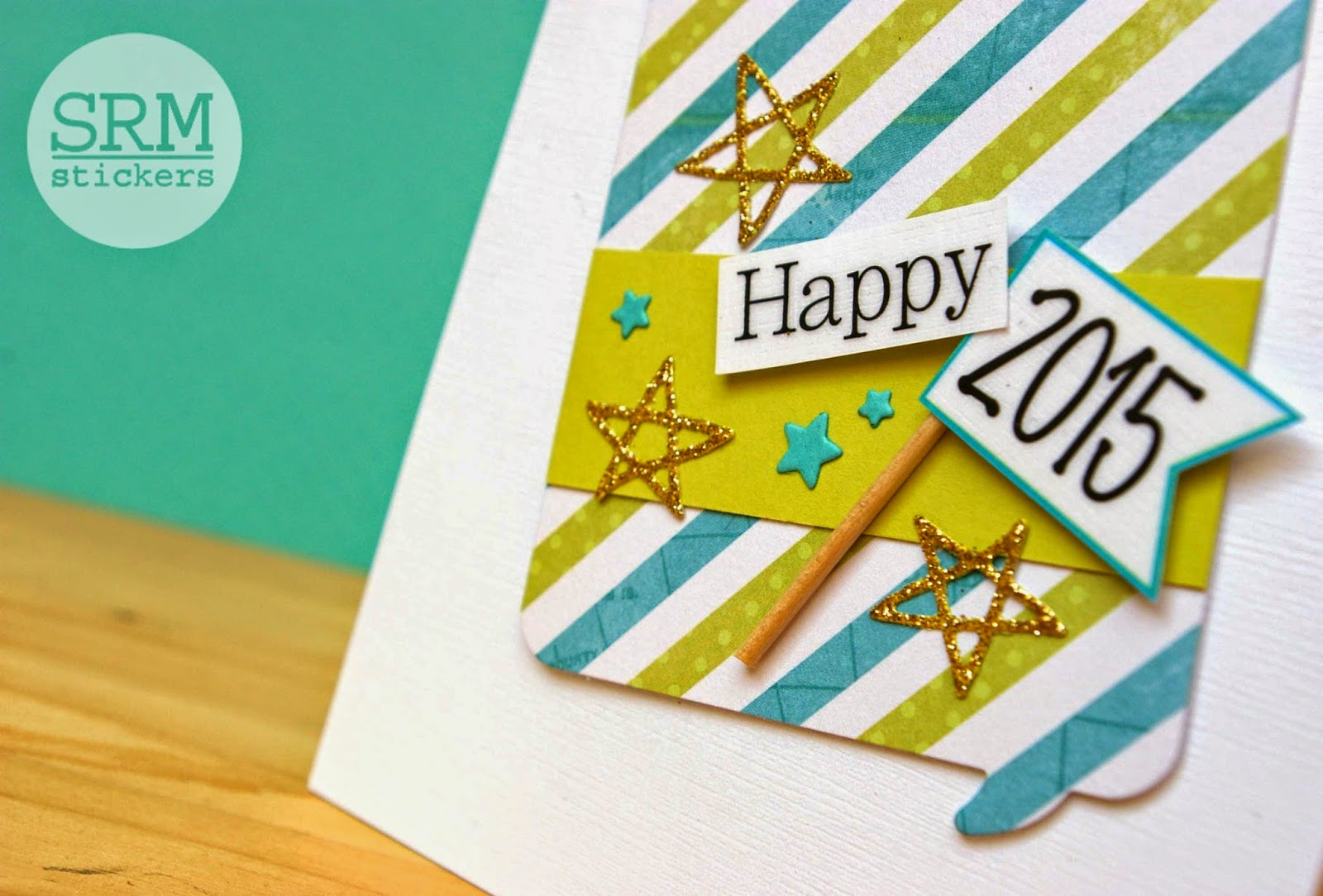SRM Stickers Blogspot - Happy 2015 Card by Lorena - #card #2015 #newyears #stickers