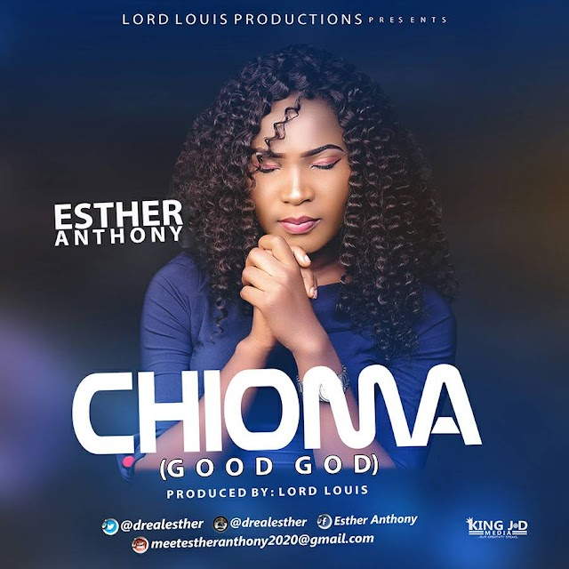 [Download] Music: Esther Anthony - Chioma |@drealesther
