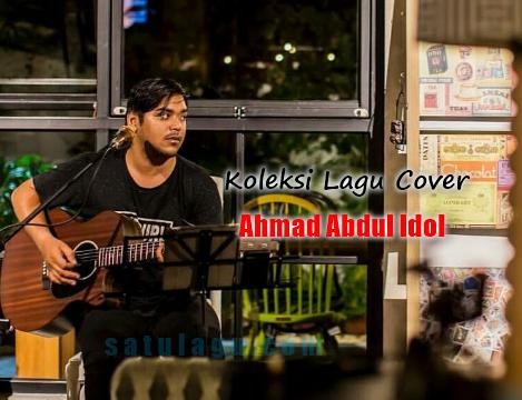 Koleksi Lagu Cover Ahmad Abdul Idol Mp3 Terlengkap Full Rar