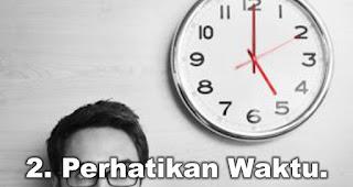 Perhatikan Waktu.
