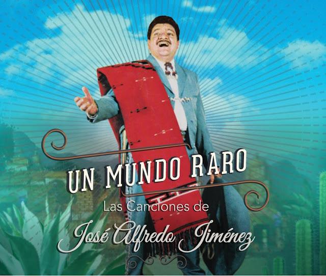 """JOSÉ ALFREDO JIMÉNEZ """"UN MUNDO RARO"""""""