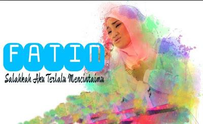 Download Lagu Fatin Salahkah Aku Terlalu Mencintaimu Mp3 Terbaru