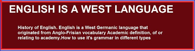 England language is a West Germanic language that originated from Anglo
