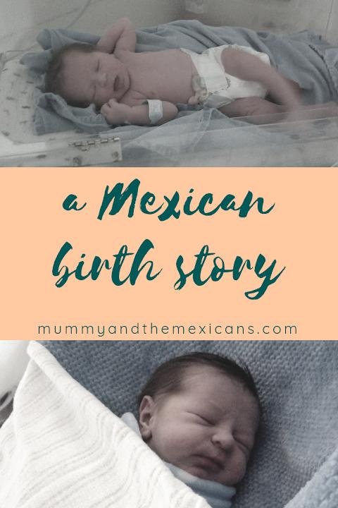 My Mexican Pregnancy - Birth Story