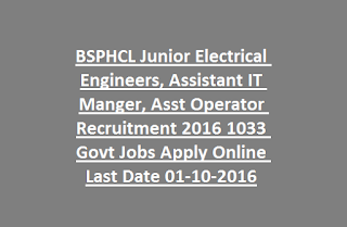 BSPHCL Junior Electrical Engineers, Assistant IT Manger, Asst Operator Recruitment 2016 1033 Govt Jobs Apply Online Last Date 01-10-2016