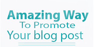 Amazing way to promote the Blog post