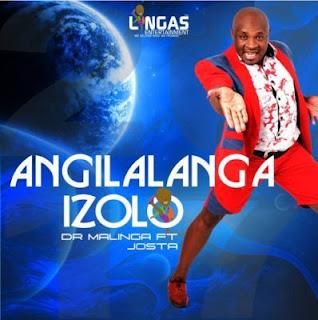 Dr-Malinga-Angilalanga-Izolo-feat-Josta