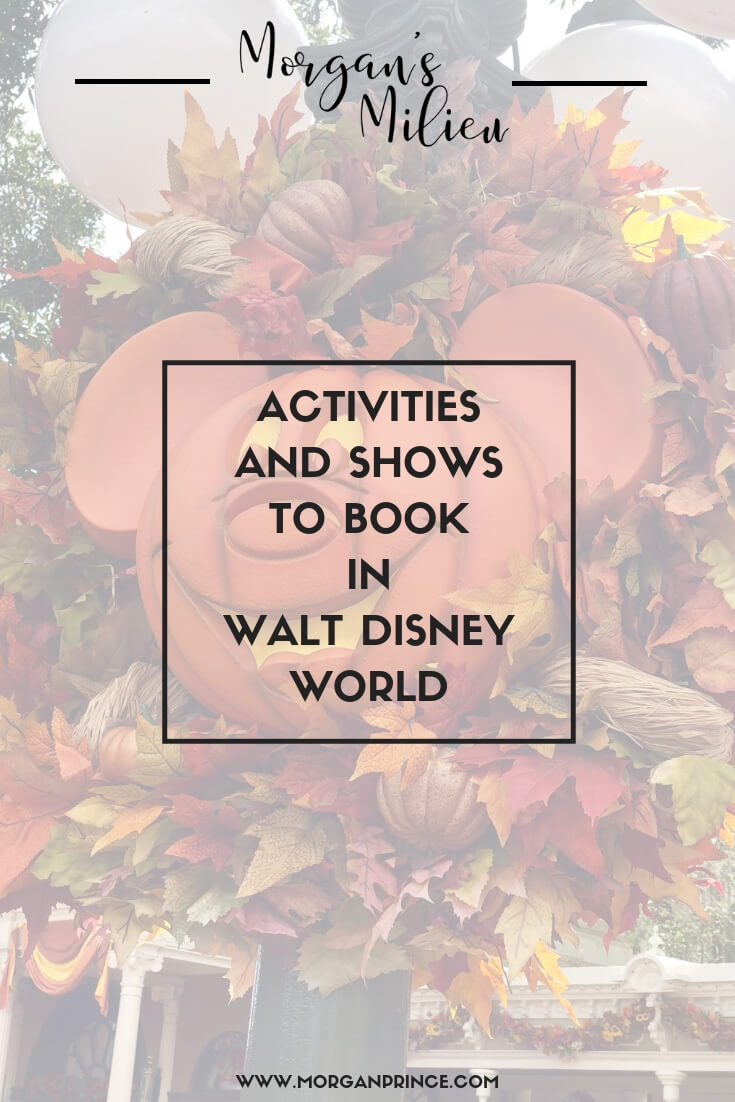Activities And Shows To Book In Walt Disney World | Shows you need to book to ensure you get to see them!