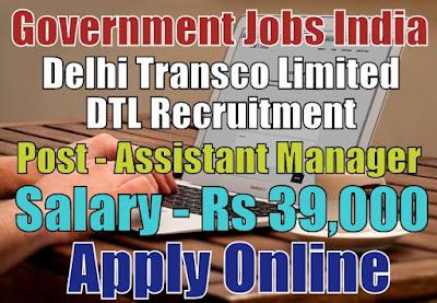 Delhi Transco Limited DTL Recruitment 2018