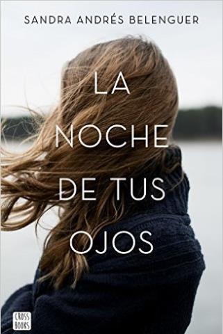 La noche de tus ojos - Sandra Andrés Belenguer