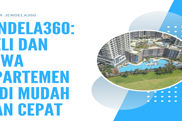 Mau Beli atau Mau Sewa Apartemen di Jakarta? Temukan Cara Mudah Sekaligus Cepat dengan Jendela360