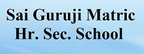 Sai Guruji Matric Hr. Sec. School Wanted Vice Principal/TGT/PGT/PRT Teachers