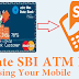 How to create SBI ATM PIN Using the registered mobile number
