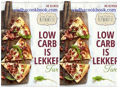 Download ebook LOW CARB IS LEKKER TWO