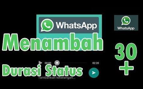 Cara Menambah Memperpanjang Durasi Status WhatsApp Video