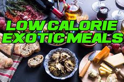 Low Calorie Exotic Meals