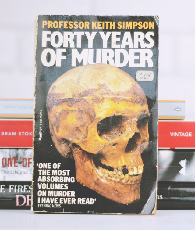 Forty Years of Murder by Professor Keith Simpson
