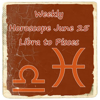 Weekly Horoscope June 25 Libra Scorpio Sagittarius Aquarius Pisces forecast