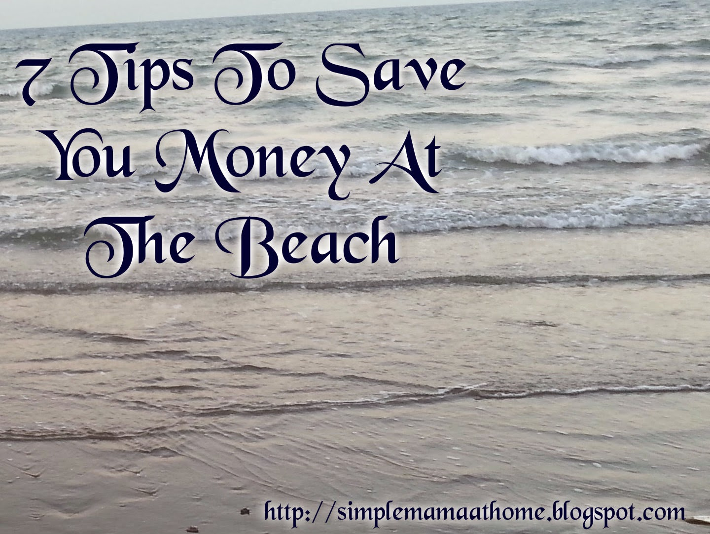 7 Tips To Save You Money At The Beach