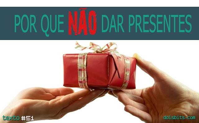 Por que não dar presentes
