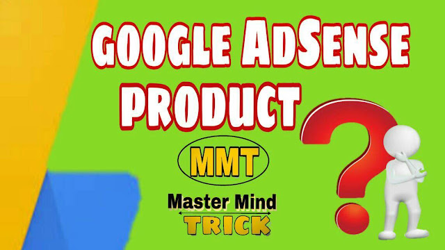 What are the different Google AdSense Products