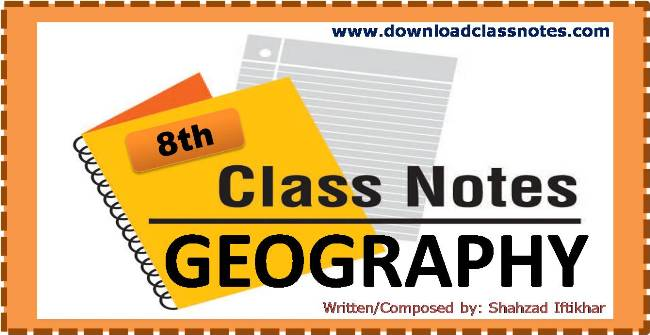 8th Class Geography Notes for Islamabad Schools and Colleges