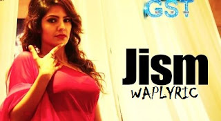 Jism Song Lyrics | Poonam Panday & Navi Bhangu | GST