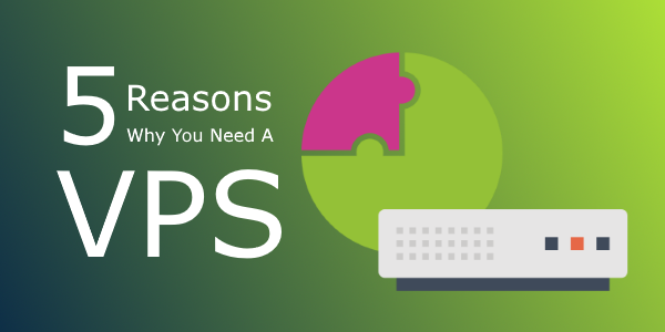 Why Reasons Why You Need A VPS