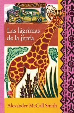 Las Lagrimas De La Jirafa – Alexander Mccall Smith