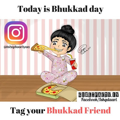 Today is Bhukkhad Day Tag your Bhukkad Friend