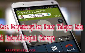Cara Menyembunyikan Nomor Telepon Anda di Android,Begini Caranya 1
