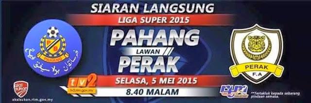 live streaming Pahang Vs Perak 5 Mei 2015