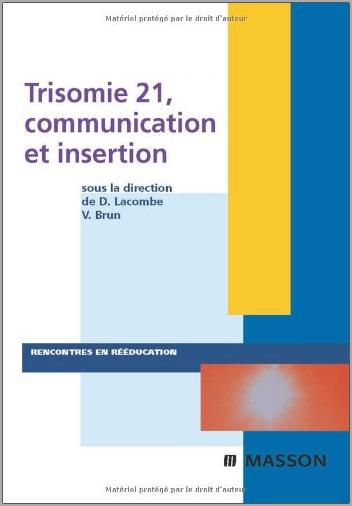 Livre : Trisomie 21, communication et insertion - Didier Lacombe PDF
