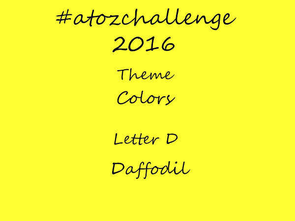 #atozchallenge 2016//D is for Daffodil