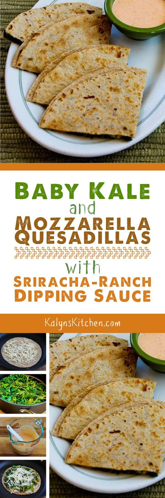 Baby Kale And Mozzarella Quesadillas With Sriracha-Ranch ...