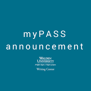 "Solid teal background color with white text that reads, ""myPASS Announcment, Walden University Writing Center."""