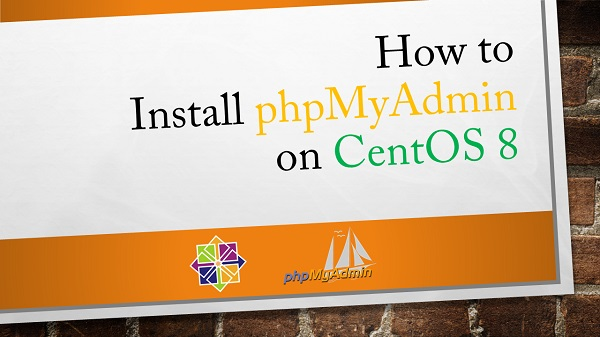 How to Install phpMyAdmin on CentOS 8