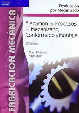 Resultado de imagen para EJECUCION DE PROCESOS Y MECANIZADO, CONFORMADO Y MONTAJE
