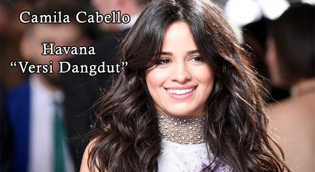 Download Lagu Camila Cabello - Havana Versi Dangdut