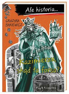 http://nk.com.pl/ale-historia-kazimierzu-skad-ta-forsa/2274/ksiazka.html#.V5yFzqK83IU