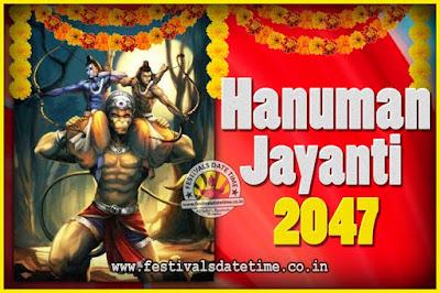 2047 Hanuman Jayanti Pooja Date & Time, 2047 Hanuman Jayanti Calendar