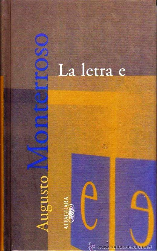 La letra E – Augusto Monterroso