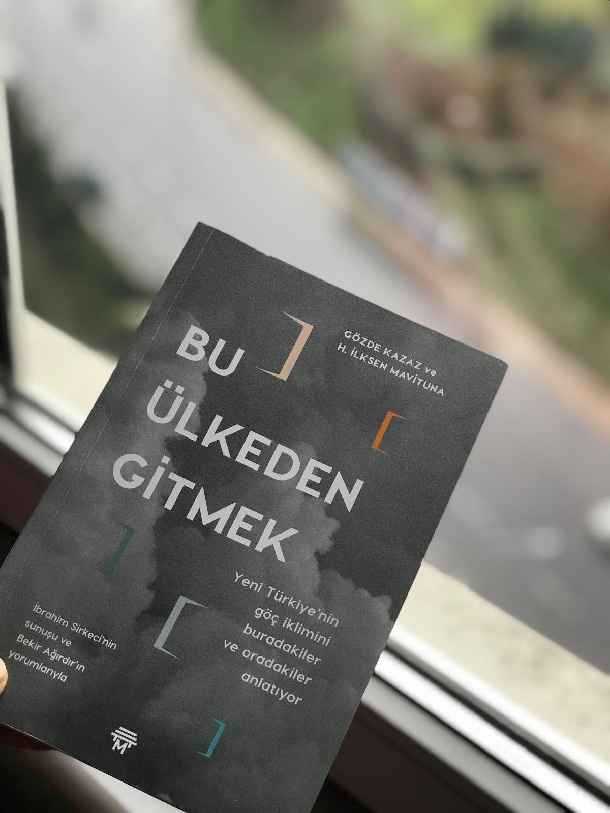 Bu Ulkeden Gitmek - Yeni Turkiye'nin Goc Iklimini Buradakiler ve Oradakiler Anlatiyor (Kitap)