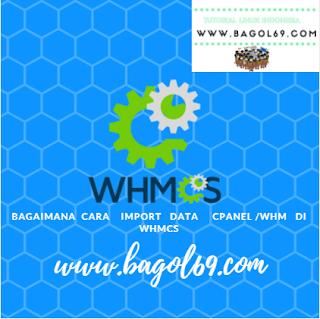 Bagaimana  Cara  Import   Data  CPanel  Ke  WHMCS