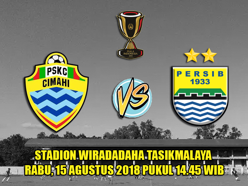 Persib VS PSKC Cimahi Piala Indonesia 2018